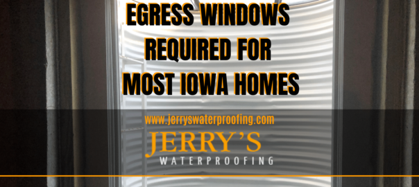 EGRESS WINDOWS REQUIRED FOR MOST IOWA HOMES