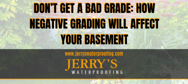 Don't Get a Bad Grade: How Negative Grading Will Affect Your Basement