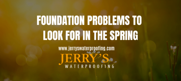FOUNDATION PROBLEMS TO LOOK FOR IN THE SPRING